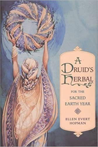 A Druid's Herbal by Ellen Evert Hopman
