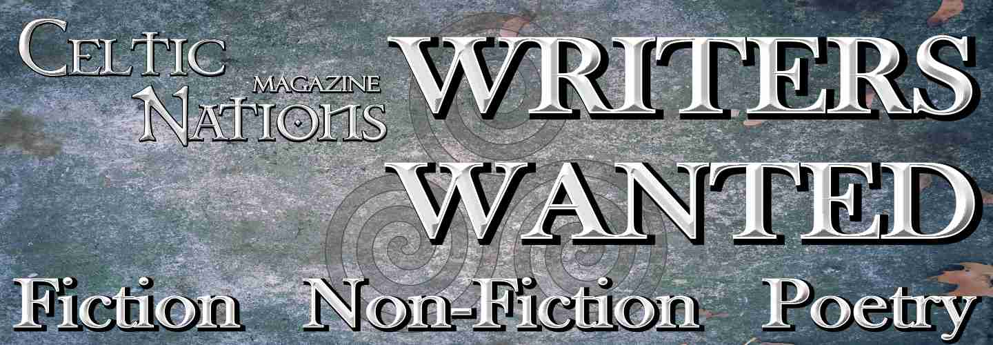Writers Wanted for Celtic Nations Magazine - Exploring the World's Celtic Nations
