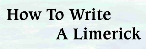 How To Write A Limerick from Celtic Nations Magazine